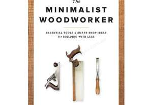 The Minimalist Woodworker by Vic Tesolin